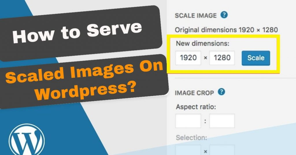 how to serve scaled images on WordPress