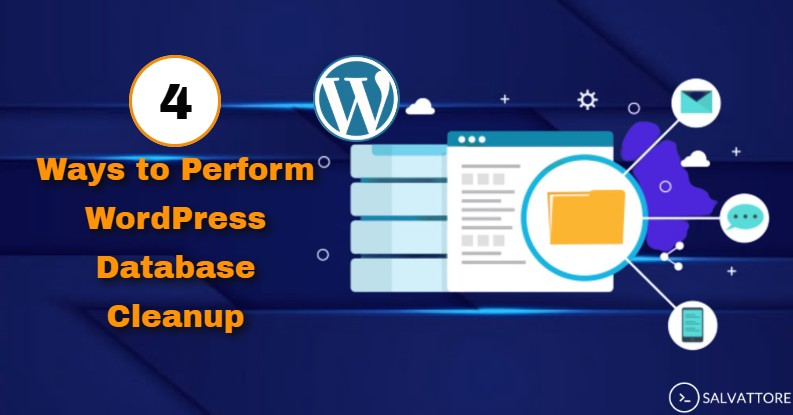 4 Ways to Perform WordPress Database Cleanup